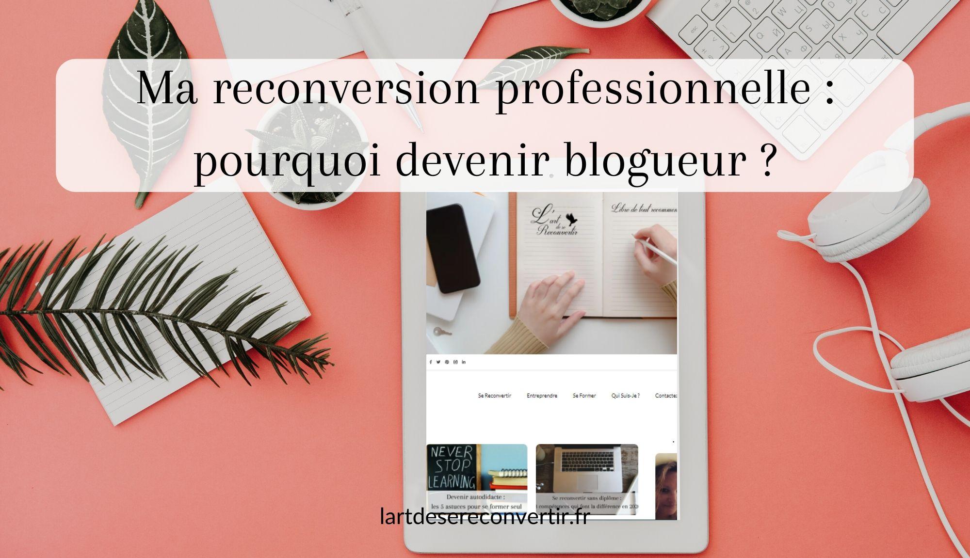Ma reconversion professionnelle _ pourquoi devenir blogueur _