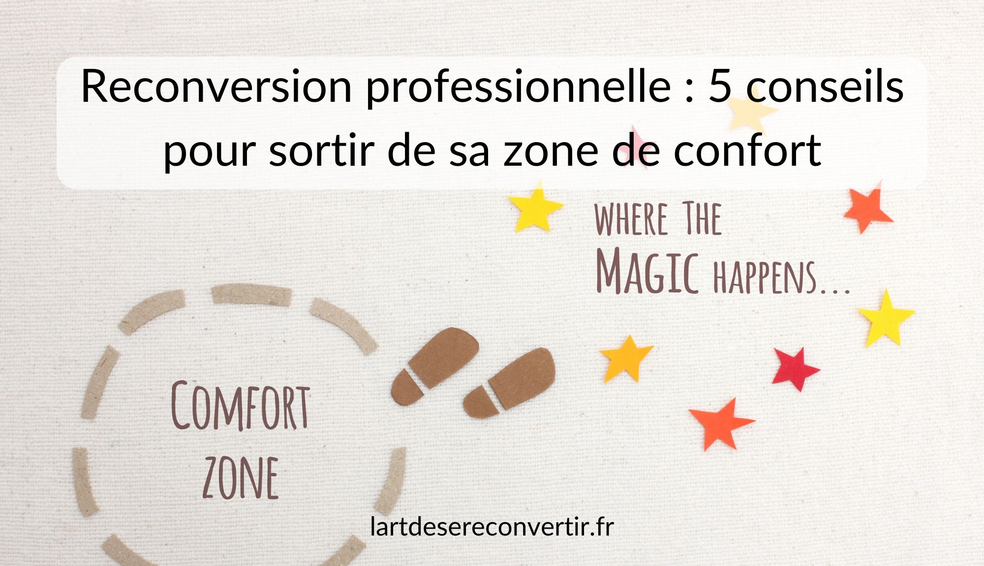 Reconversion professionnelle : 5 conseils pour sortir de sa zone de confort